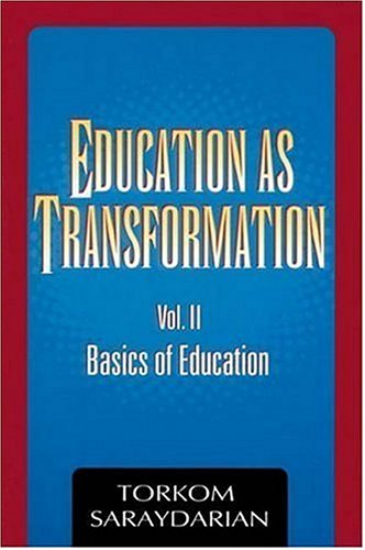 Education as Transformation, Vol. II: Basics of: Torkom Saraydarian