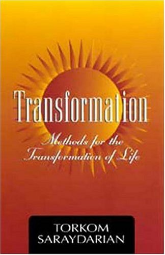 Transformation: Methods for the Transformation of Life: Torkom Saraydarian; Saraydarian,