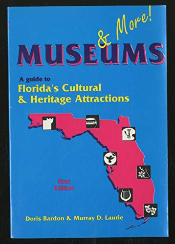 Museums & More!: A Guide to Florida's Cultural and Heritage Attractions (9780929895055) by Doris Bardon; Murray D. Laurie