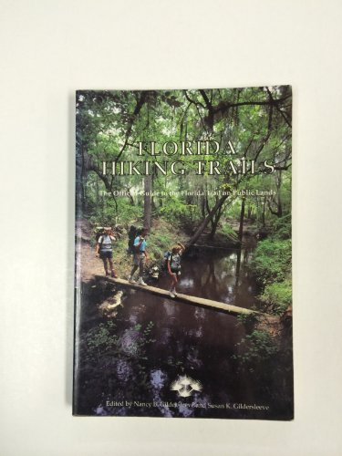 9780929895086: Florida Hiking Trails: Official Guide to the Florida Trail on Public Land