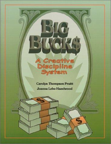 9780929895239: Big Bucks: A Creative Discipline System
