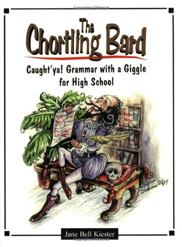 9780929895253: The Chortling Bard: Caught'ya! Grammar with a Giggle for High School (Maupin House)