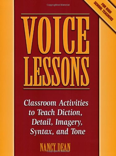 9780929895352: Voice Lessons: Classroom Activities to Teach Diction, Detail, Imagery, Syntax, and Tone (Maupin House)