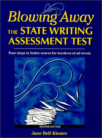 9780929895369: Blowing Away the State Writing Assessment Test: Four Steps to Better Scores for Teachers of All Levels