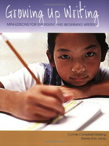 9780929895710: Growing Up Writing: Mini-Lessons for Emergent and Beginning Writers (Maupin House)