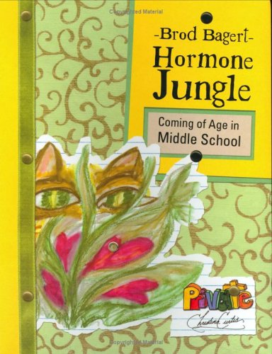 Hormone Jungle: Coming of Age in Middle: Brod Bagert
