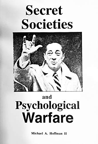 Secret societies and psychological warfare: Hoffman, Michael A