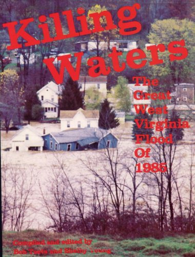 9780929915241: Killing Waters: The Great West Virginia Flood of 1985
