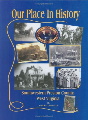 9780929915364: Our Place In History: Southwestern Preston County WV