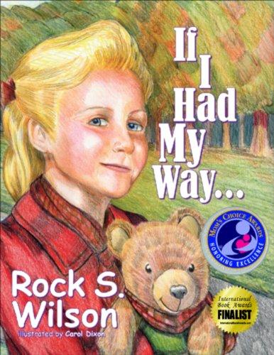 If I Had My Way--/By Rock S.: Rock Wilson