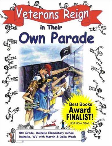 Veterans Reign in Their Own Parade (Mom's Choice Award Recipient): 5th Grade Rainelle ...