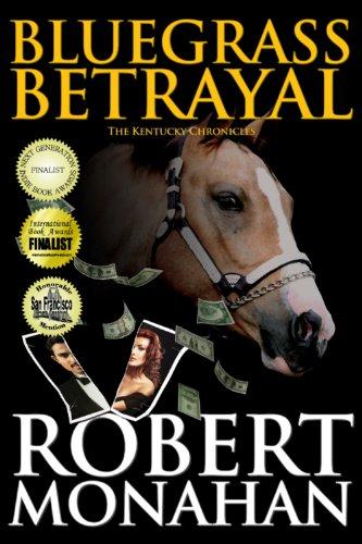 Bluegrass Betrayal: Kentucky Chronicle Volume 2: Robert Monahan