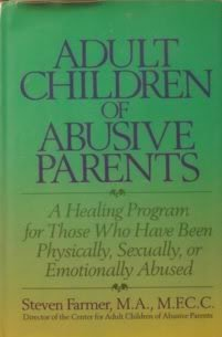 9780929923017: Adult Children of Abusive Parents: A Healing Program for Those Who Have Been Physically, Sexually, or Emotionally Abused