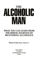 9780929923154: The Alcoholic Man: What You Can Learn from the Heroic Journeys of Recovering Alcoholics