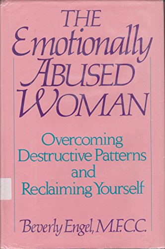 9780929923178: The Emotionally Abused Woman: Overcoming Destructive Patterns and Reclaiming Yourself