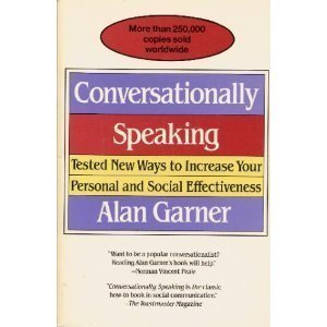 9780929923727: Conversationally Speaking: Tested New Ways to Increase Your Personal and Social Effectiveness