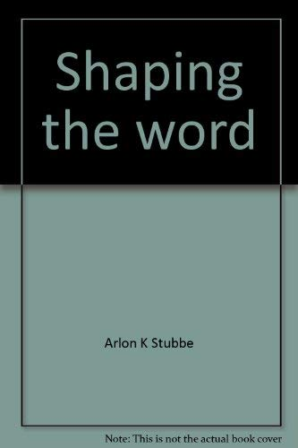 9780929946245: Shaping the word: A guide to presuppositional preaching