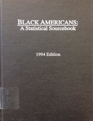 Black Americans: A Statistical Sourcebook 1994: Information Publications