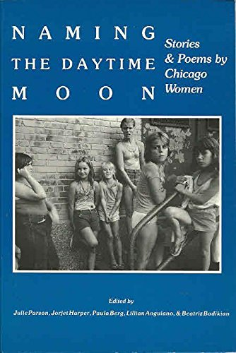 Naming the Daytime Moon: Stories and Poems: Parson, Julie, Harper,