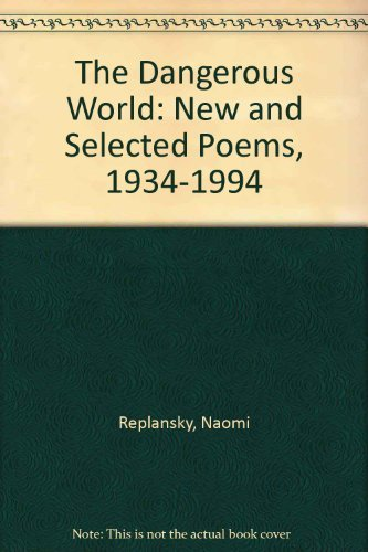 9780929968346: The Dangerous World: New and Selected Poems, 1934-1994