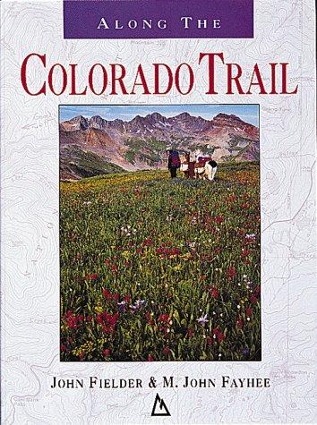 Along the Colorado Trail: Fielder, John