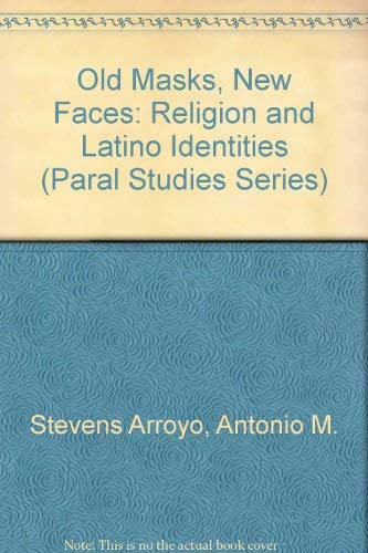 9780929972091: Old Masks, New Faces: Religion and Latino Identities (Paral Studies Series)