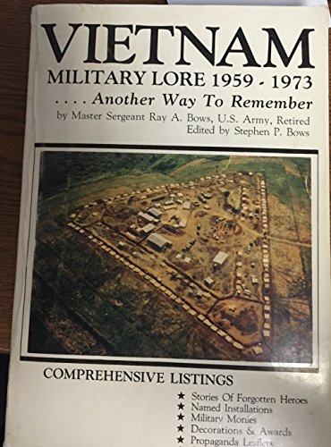 Vietnam Military Lore, 1959-1973: Another Way to Remember (SIGNED)
