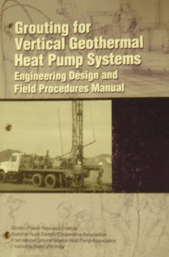 9780929974064: Grouting for Vertical Geothermal Heat Pump Systems (Engineering Design and Field Procedures Manual)