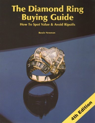 The Diamond Ring Buying Guide: How to Spot Value & Avoid Ripoffs: Newman, Renee