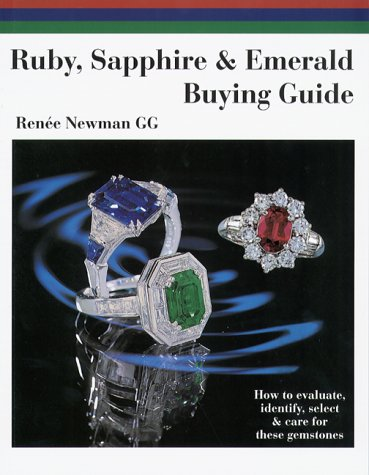 9780929975337: Ruby, Sapphire & Emerald Buying Guide: How to Evaluate, Identify, Select & Care for These Gemstones (Newman Gem & Jewelry Series)