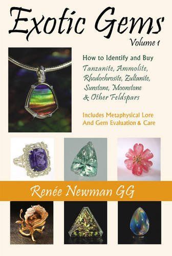 9780929975429: Exotic Gems: How to Identify and Buy Tanzanite, Ammolite, Rhodochrosite, Zultanite, Sunstone, Moonstone & Other Feldspars (Newman Exotic Gem Series)