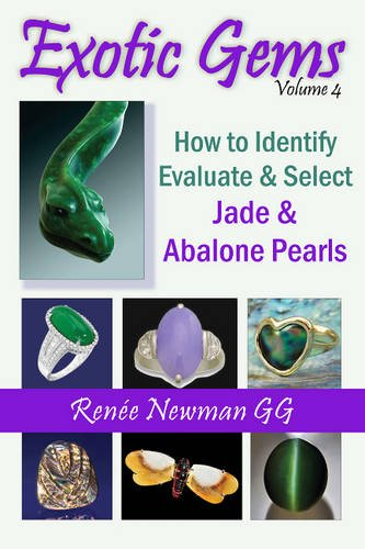Exotic Gems: (Volume 4) How to Identify, Evaluate & Select Jade & Abalone Pearls (Newman ...