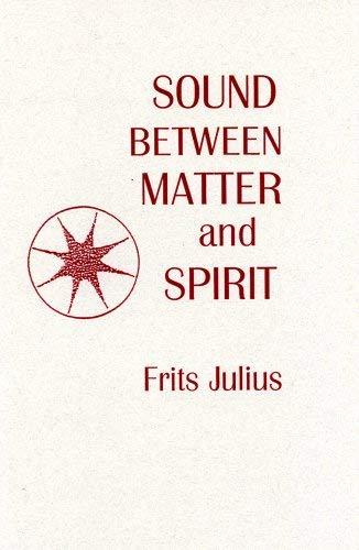 9780929979335: Sound Between Matter and Spirit