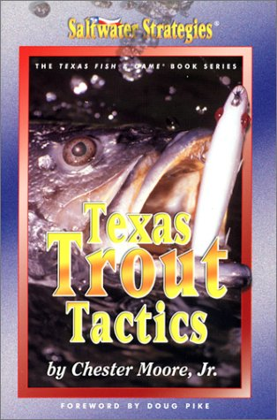 Saltwater Strategies Book Series Presents Texas Trout Tactics {FIRST EDITION}