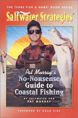 9780929980225: Pat Murray's No-Nonsense Guide to Coastal Fishing (Saltwater Strategies)
