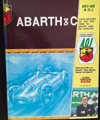 9780929991139: Abarth Owners International [Hardcover] by Alfred S. Cosentino