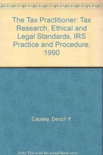 The Tax Practitioner: Tax Research, Ethical and: Denzil Y. Causey,