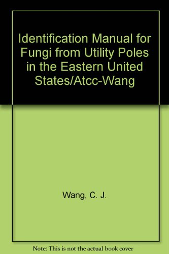 9780930009311: Identification Manual for Fungi from Utility Poles in the Eastern United States/Atcc-Wang