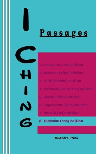 I Ching Passages 8. feminine she edition I Ching Gender Series Volume 8: King Wen