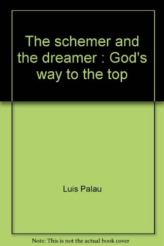 9780930014124: The schemer and the dreamer: God's way to the top