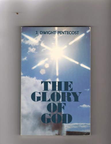The glory of God (0930014243) by J. Dwight Pentecost