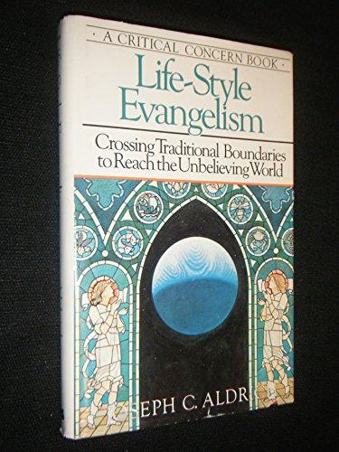 Life-Style Evangelism: Crossing Traditional Boundaries to Reach: Joseph C. Aldrich