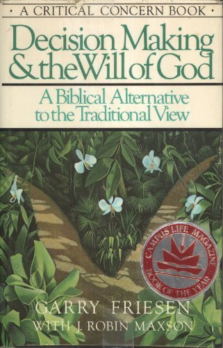 9780930014476: Decision Making and the Will of God: A Biblical Alternative to the Traditional View