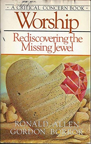 Worship, rediscovering the missing jewel (0930014863) by Ronald Barclay Allen