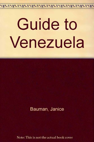 9780930016104: Guide to Venezuela