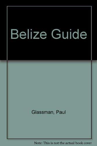 9780930016111: Belize Guide