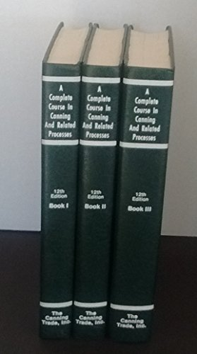 9780930027100: Complete Course in Canning and Related Processes. Twelfth Edition. Books I, II, III. THREE VOLUME SET