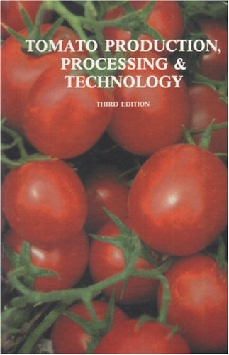 9780930027186: Tomato Production, Processing & Technology