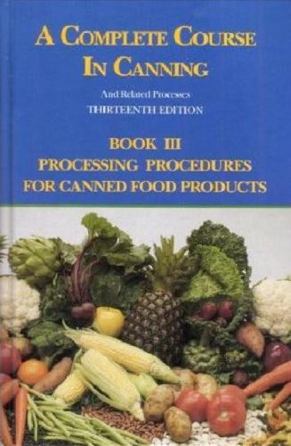 9780930027254: A Complete Course in Canning and Related Processes