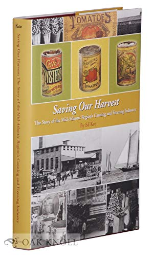 9780930027353: Saving Our Harvest the Story of the Mid Atlantic Region's Canning & Freezing Industry
